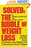 Solved: The Riddle of Weight Loss: Restore Healthy Body Chemistry, Lose Weight, and Overcome Chronic Fatigue