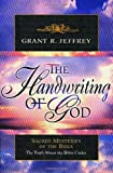 The Handwriting of God: Sacred Mysteries of the Bible (0921714386) by Jeffrey, Grant R.