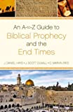 img - for An A-to-Z Guide to Biblical Prophecy and the End Times book / textbook / text book