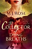 The Collector of Dying Breaths: A Novel