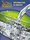Holt Science & Technology [Short Course]: ?STUDENT EDITION? [K] Introduction to Matter 2005 (Holt Science & Technology Modules 2005)