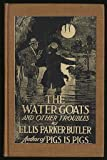 The water goats, and other troubles,