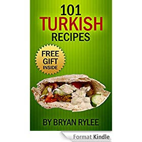 Cookbook:101 Delicious Turkish Recipes (Asia cookbook) (English Edition)