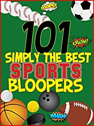 Simply The Best 101 Sports Bloopers