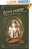 Butch Cassidy, My Uncle