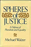 The Spheres of Justice: A Defense of Pluralism and Equality (0465081908) by Michael Walzer