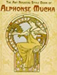 The Art Nouveau Style Book of Alphons...