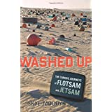 Washed Up: The Curious Journeys of Flotsam and Jetsam ~ Skye Moody