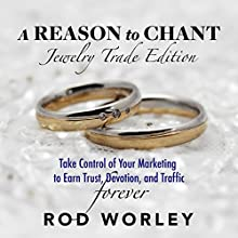 A Reason to Chant: Jewelry Trade Edition Audiobook by Rod Worley Narrated by Rod Worley