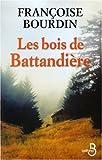 [Les] Bois de Battandière