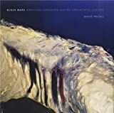 David Maisel: Black Maps: American Landscape and the Apocalyptic Sublime