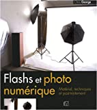 echange, troc Chris George - Flashs et photo numérique : Matériel, techniques et post-traitement