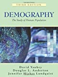 img - for Demography: The Study of Human Population, Third Edition 3rd (third) by David Yaukey, Douglas L. Anderton, Jennifer Hickes Lundquist (2007) Paperback book / textbook / text book