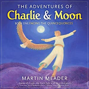 The Adventures of Charlie & Moon Audiobook