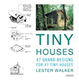 img - for Tiny Houses: 47 Grand Designs for 47 Tiny Houses book / textbook / text book