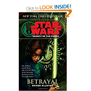 Betrayal (Star Wars: Legacy of the Force, Book 1) by Aaron Allston