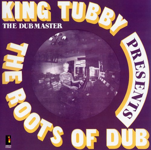 The-Roots-of-Dub-By-King-Tubby