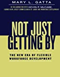 img - for Not Just Getting By: The New Era of Flexible Workforce Development book / textbook / text book