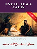 Uncle Toms Cabin (Illustrated): or, Life Among the Lowly