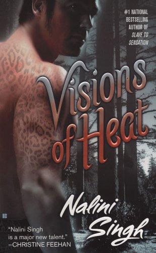 Visions of Heat (Psy-Changelings, Book 2), Nalini Singh