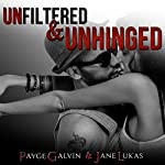 Unfiltered & Unhinged: The Unfiltered Series, Book 4 | Payge Galvin,Jane Lukas
