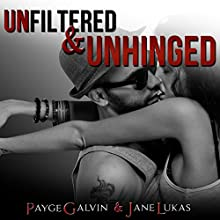 Unfiltered & Unhinged: The Unfiltered Series, Book 4 (       UNABRIDGED) by Payge Galvin, Jane Lukas Narrated by Sophie Wilder