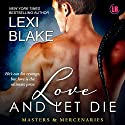 Love and Let Die: Masters and Mercenaries, Book 5 Audiobook by Lexi Blake Narrated by Ryan West