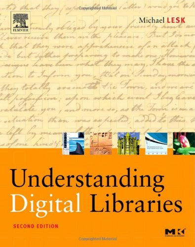 Understanding Digital Libraries, Second Edition (The...