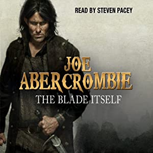 The Blade Itself: The First Law: Book One | [Joe Abercrombie]