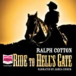 Ride to Hell's Gate (       UNABRIDGED) by Ralph Cotton Narrated by James Jenner