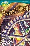 Swivel Head: Swivel-head (Oxford Reading Tree, Treetops Stage 16)