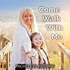 Come Walk with Me Hörbuch von Michele Claiborne Gesprochen von: Michele Claiborne