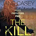 The Kill Audiobook by Jane Casey Narrated by Sarah Coomes