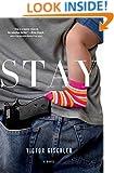 Stay: A Novel