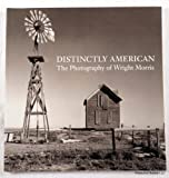 img - for Distinctly American: The Photography of Wright Morris book / textbook / text book