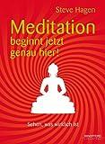 Meditation beginnt jetzt genau hier! (3893856315) by Steve Hagen