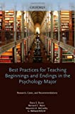 Best Practices for Teaching Beginnings and Endings in the Psychology Major: Research, Cases, and Recommendations