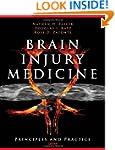 Brain Injury Medicine: Principles and...