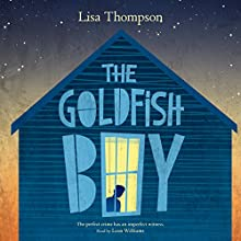 The Goldfish Boy Audiobook by Lisa Thompson Narrated by Leon Williams