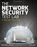 img - for The Network Security Test Lab: A Step-by-Step Guide book / textbook / text book