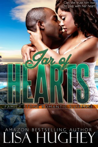 Lisa Hughey - Jar of Hearts: (Family Stone, # 5 Keisha and Shane) (Family Stone Romantic Suspense)