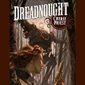 Dreadnought | Cherie Priest
