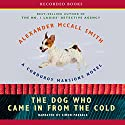 The Dog Who Came in from the Cold: A Corduroy Mansions Novel Audiobook by Alexander McCall Smith Narrated by Simon Prebble