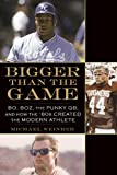 img - for Bigger Than the Game: Bo, Boz, the Punky QB, and How the '80s Created the Modern Athlete book / textbook / text book