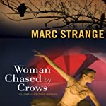 Woman Chased by Crows: An Orwell Brennan Mystery, Book 2 (       UNABRIDGED) by Marc Strange Narrated by Christopher Prince