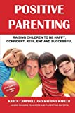 img - for Positive Parenting: How to Avoid the Pitfalls and Raise A Child You Can Be Proud Of (Volume 1) book / textbook / text book