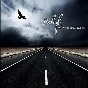 Bethyl - Whatever Lies Ahead [EP] (2011)