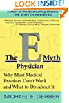 The E-Myth Physician: Why Most Medica...