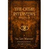 The Crime Interviews Volume Two: Best-selling Authors Talk About Writing Crime Fictionby Len Wanner