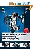 Das EV3 Roboter Universum: Ein umfassender Einstieg in LEGO� MINDSTORMS� EV3 mit 8 spannenden Roboterprojekten. (mitp Professional)
